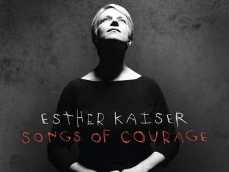 Neue CD: Esther Kaiser: Songs of Courage